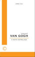 VINCENT VAN GOGH - A NOITE ESTRELADA, livro de Jorge Coli