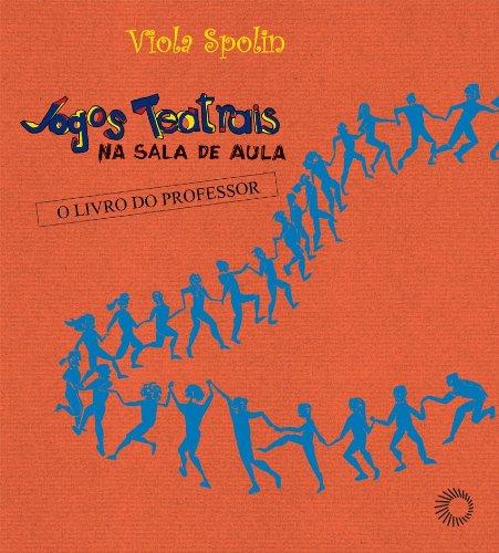 Jogos Teatrais na Sala de Aula, livro de Viola Spolin