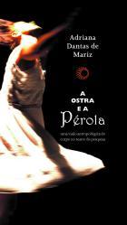 OSTRA E A PÉROLA, A - UMA VISÃO ANTROPOLÓGICA DO CORPO NO TEATRO DE PESQUISA, livro de Adriana Dantas de Mariz