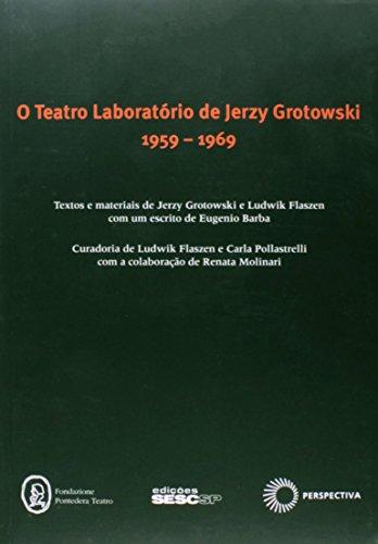O Teatro Laboratório de Jerzy Grotowski 1959-1969, livro de Ludwik Flaszen, Carla Pollastrelli