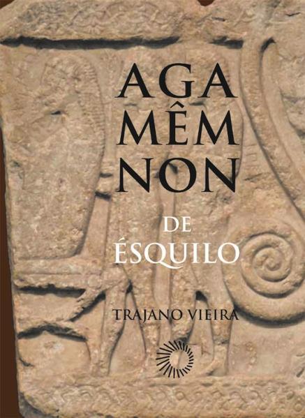 Agamêmnon de Ésquilo, livro de Trajano Vieira