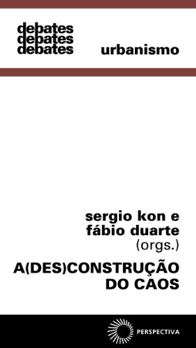 A (Des)Construção do Caos, livro de Sergio Kon, Fábio Duarte