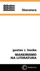 Maneirismo na Literatura - Alquimia Linguística e Arte Combinatória Esotérica, livro de Gustav R. Hocke