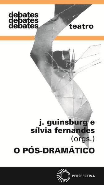 O Pós-Dramático, livro de J. Guinsburg, Sílvia Fernandes