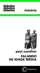 FALANDO DE IDADE MÉDIA, livro de Paul Zumthor