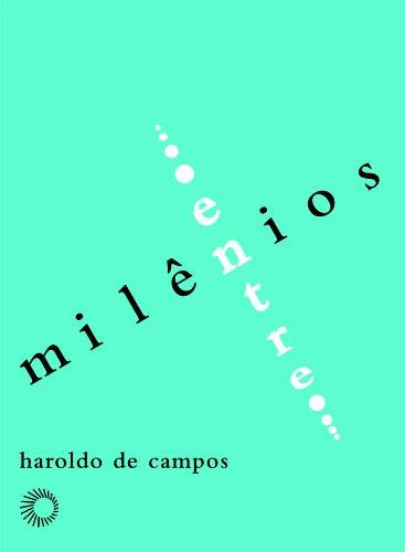 Entre Milênios, livro de Haroldo de Campos