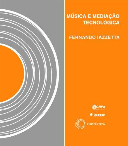 Música e Mediação Tecnológica, livro de Fernando Iazzetta