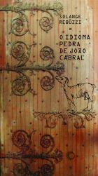 IDIOMA PEDRA DE JOÃO CABRAL, O, livro de Solange Rebuzzi