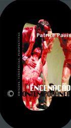 A encenação contemporânea - Origens, tendências, perspectivas, livro de Patrice Pavis