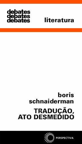 Tradução, Ato Desmedido, livro de Boris Schnaiderman
