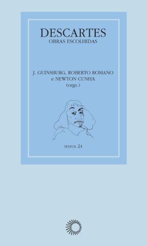 Descartes. Obras Escolhidas, livro de J. Guinsburg, Roberto Romano, Newton Cunha