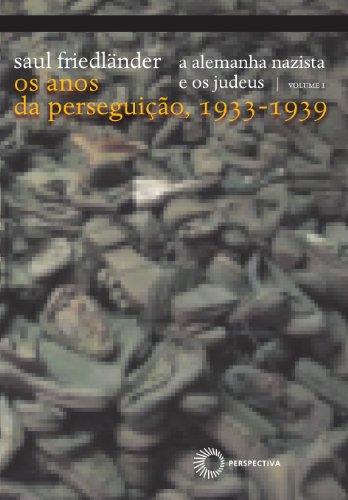 A Alemanha Nazista e os Judeus - Volume I, livro de Saul Friedländer