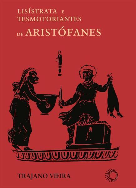 Lisístrata e Tesmoforiantes de Aristófanes, livro de Trajano Vieira