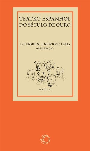 Teatro Espanhol do Século de Ouro, livro de J. Guinsburg, Newton Cunha (orgs.)