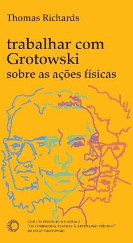 Trabalhar com Grotowski Sobre as Ações Físicas, livro de Thomas Richards