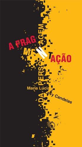 A Fragmentação da Personagem - No Texto Teatral, livro de Maria Lúcia Levy Candeias