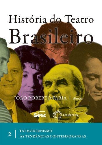 História do Teatro Brasileiro - Volume II, livro de João Roberto Faria
