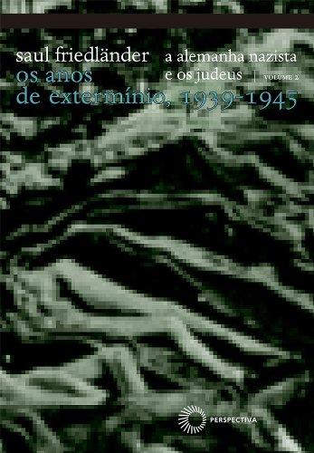 A Alemanha Nazista e os Judeus - Volume II, livro de Saul Friedländer