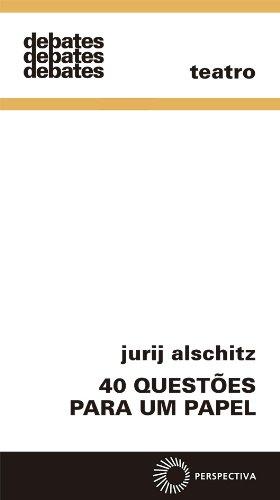 40 Questões Para Um Papel, livro de Jurij Alschitz