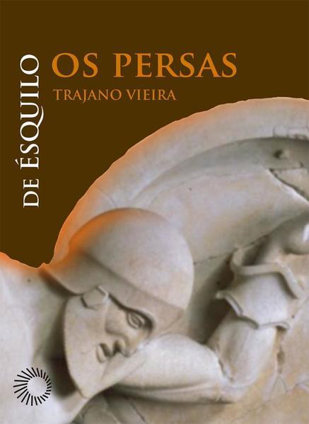Os Persas. De Ésquilo, livro de Trajano Vieira