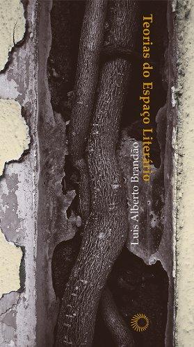 Teorias do Espaço Literário, livro de Luis Alberto Brandão