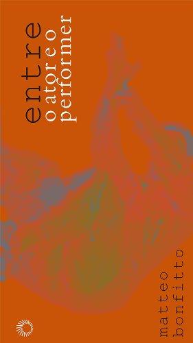 Entre o Ator e o Performer, livro de Matteo Bonfitto