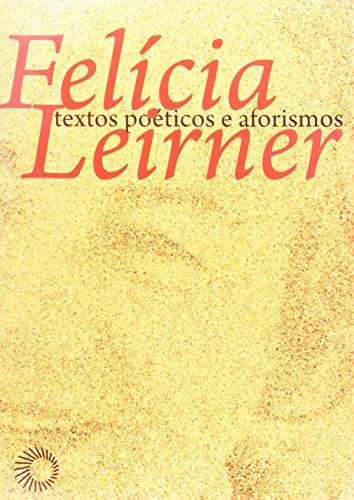 Felícia Leirner: Textos Poéticos e Aforismos, livro de J. Guinsburg