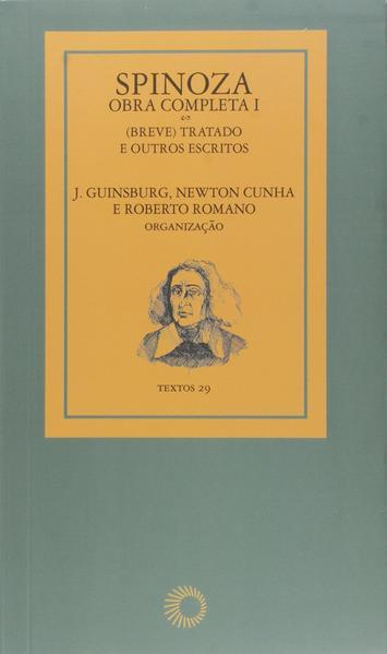 Spinoza. Obra Completa I, livro de J. Guinsburg, Newton Cunha, Roberto Romano