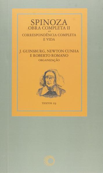 Spinoza. Obra Completa II, livro de J. Guinsburg, Newton Cunha, Roberto Romano