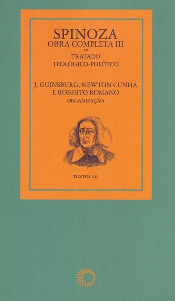 Spinoza. Obra Completa III, livro de J. Guinsburg, Newton Cunha, Roberto Romano