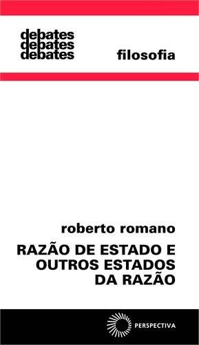 Razão de Estado e Outros Estados da Razão, livro de Roberto Romano