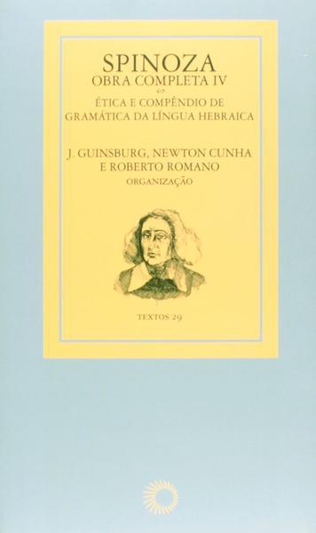 Spinoza. Obra Completa IV, livro de J. Guinsburg, Newton Cunha, Roberto Romano