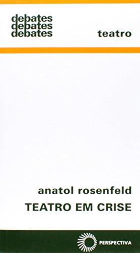 Teatro em Crise, livro de Anatol Rosenfeld