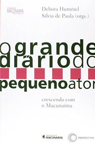 O Grande Diário do Pequeno Ator, livro de Debora Hummel, Silvia de Paula