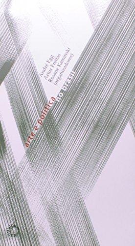 Arte e Política no Brasil, livro de André Egg, Artur Freitas, Rosane Kaminski