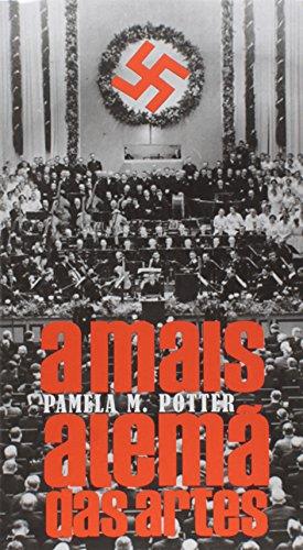Mais Alema Das Artes, A, livro de Pamela M. Potter