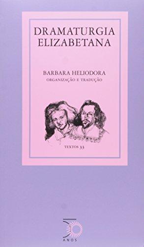 Dramaturgia Elizabetana - Volume 33, livro de Barbara Heliodora