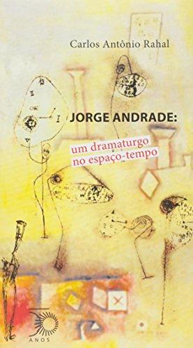 Jorge Andrade. Um Dramaturgo no Espaço-Tempo, livro de Carlos Antônio Rahal
