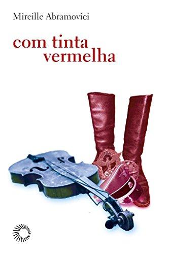 Com Tinta Vermelha, livro de Mireille Abramovici
