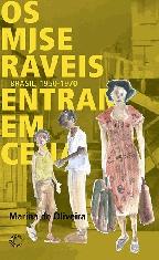 Os Miseráveis Entram em Cena - Brasil, 1950-1970, livro de Marina de Oliveira
