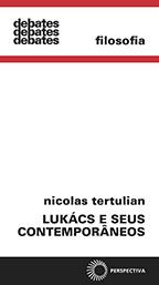 Lukács e seus contemporâneos, livro de Nicolas Tertulian