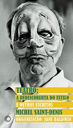 Teatro: A redescoberta do estilo e outros escritos, livro de Michel Saint-Denis