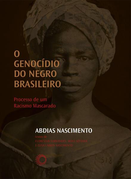 O Genocídio do Negro Brasileiro - Processo de um Racismo Mascarado, livro de Abdias Nascimento