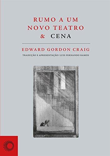 Rumo a um Novo Teatro & Cena, livro de Edward Gordon Craig