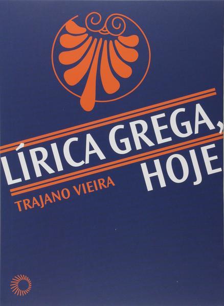 Lírica Grega, Hoje, livro de Trajano Vieira
