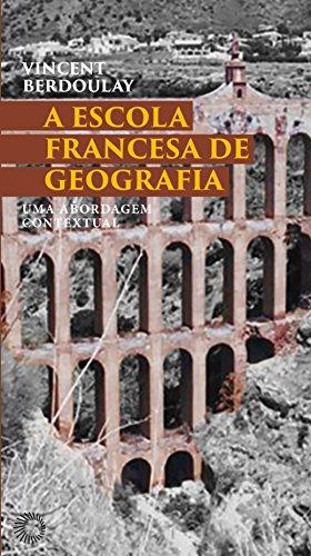 A Escola Francesa de Geografia, livro de Vincent Berdoulay