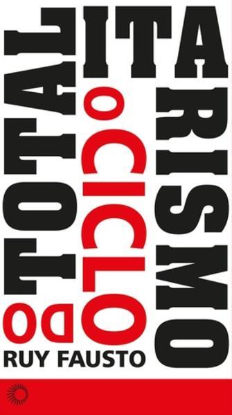 O Ciclo do Totalitarismo, livro de Ruy Fausto