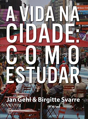 A vida na cidade - como estudar, livro de Jan Gehl, Birgitte Svarre