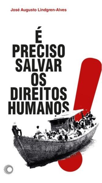 É preciso salvar os Direitos Humanos!, livro de José Augusto Lindgren Alves