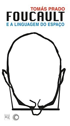 Foucault e a Linguagem do Espaço, livro de Tomás Prado